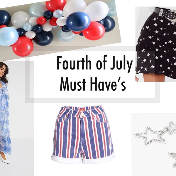 Must Have's: Fourth of July